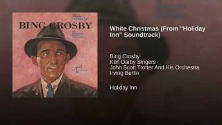 """White Christmas (From """"Holiday Inn"""" Soundtrack)"""